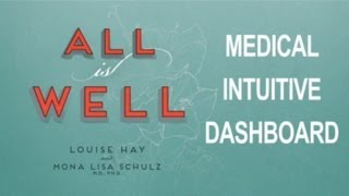 Detect Health Imbalance Using Your Medical Intuitive Dashboard - Dr. Mona Lisa Schultz, Louise Hay