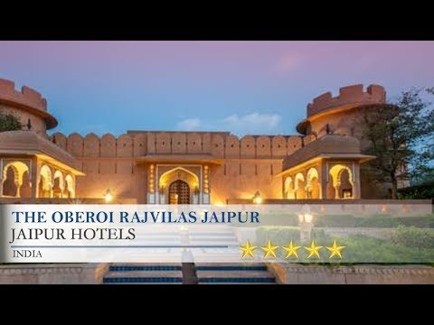 The Oberoi Rajvilas Jaipur - Jaipur Hotels, India