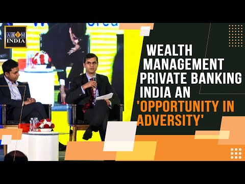 Wealth Management Private Banking India an 'Opportunity in Adversity'