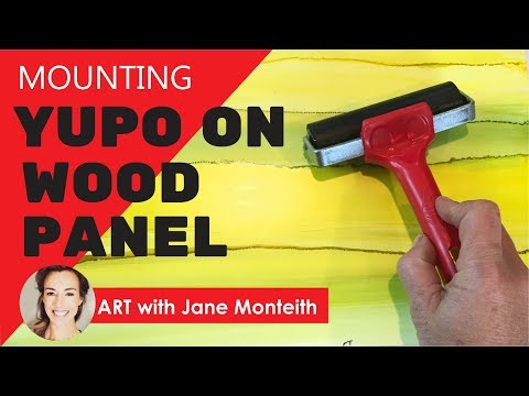 Mounting Yupo Paper on Wood Panel - Step By Step Tutorial