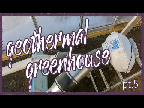 GeoThermal Greenhouse Build   Part 5