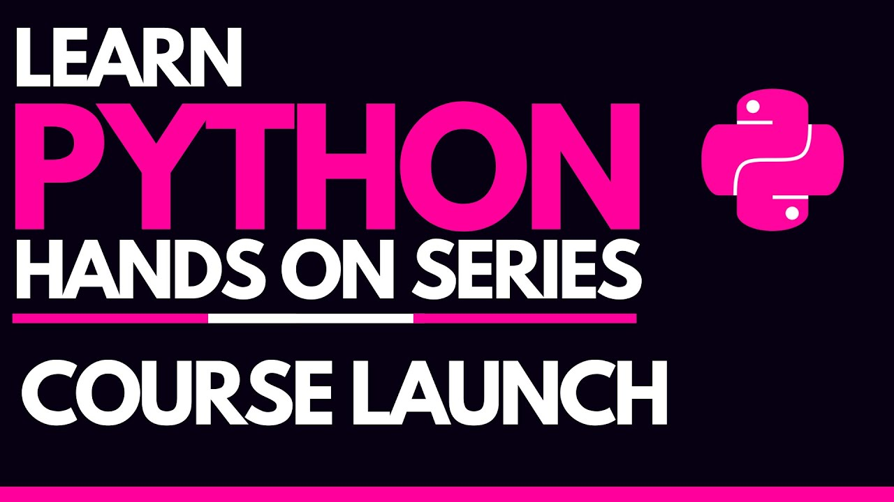 Learn Python Hands-On Series Curriculum & Launch