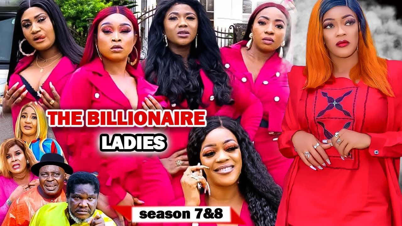Download THE BILLIONAIRE LADIES SEASON 7&8 {NEW TRENDING MOVIE} EVE ESIN UGEZU J UGEZU 2021 LATEST MOVIE