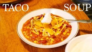 How To Make Taco Soup!