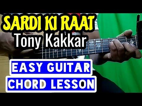 Sardi ki raat - tony kakkar - easy guitar...