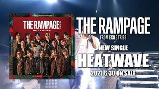 THE RAMPAGE from EXILE TRIBE / NEW SINGLE「HEATWAVE」SPOT MOVIE