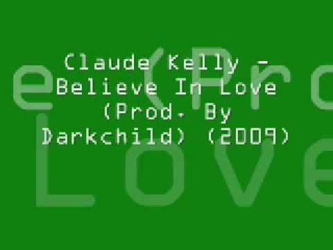 Claude Kelly - Believe In Love  2009