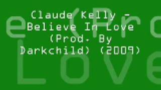 Watch Claude Kelly Believe In Love video