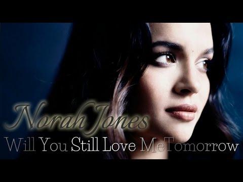 Norah Jones - Will You Still Love Me Tomorrow (SR)