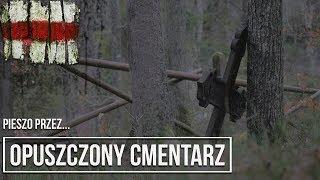 Opuszczony CMENTARZ ewangelicki z XIX wieku... w środku lasu!   Pieszo przez Polskę