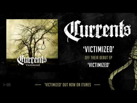 CURRENTS - Victimized (New Song!) [HD] 2013