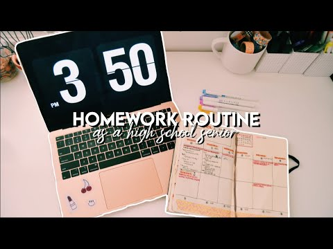 HOMEWORK ROUTINE as a high school senior!
