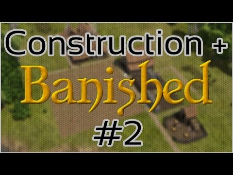 Construction + Banished #2 =  Please Don't Die Townsfolk!