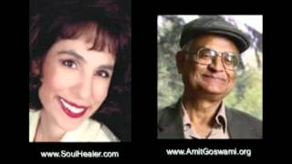 Amit Goswami: Quantum Physics & The Healing Power of Integral Medicine