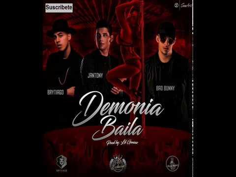 Demonia Baila - Bad Bunny  Feat.  Brytiago y Jantony (2017)