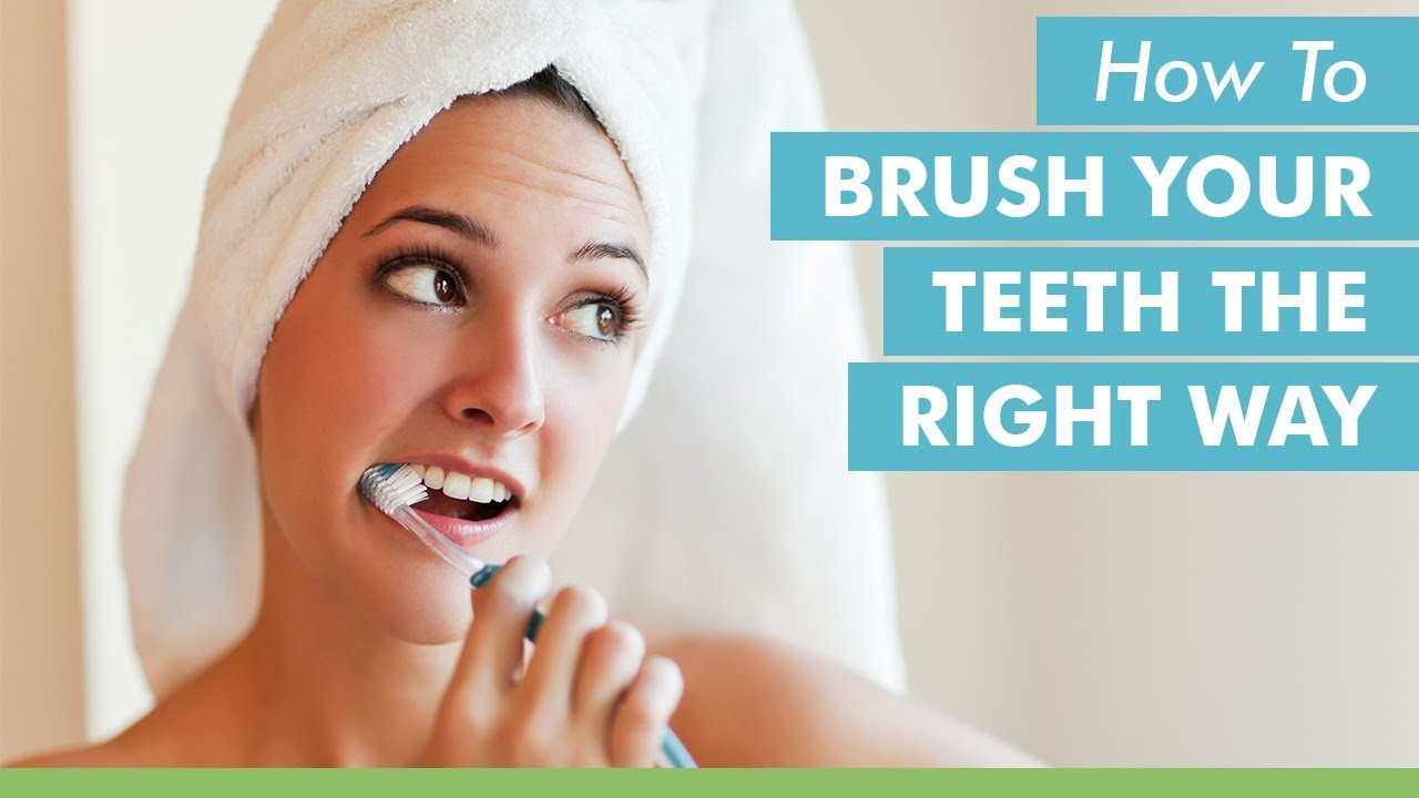 how to brush your teeth the right way youtube