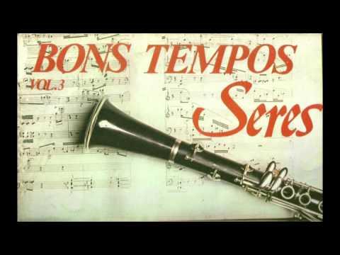 BONS TEMPOS SERESTAS - VOLUME 3 COMPLETO