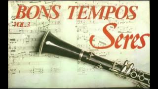 Baixar BONS TEMPOS SERESTAS - (VOLUME 3 COMPLETO)
