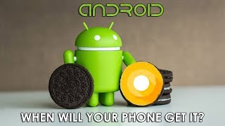 Which device will get Android Oreo 8.0 & when? Samsung   Nokia   LG   Moto   Oneplus   Huawei   Sony