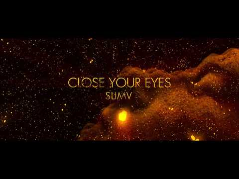 SlimV - CLOSE YOUR EYES