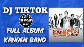KANGEN BAND FULL ALBUM || DJ TIKTOK TERBARU 2020