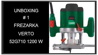 Unboxing #1 - Instrukcja i Opis Frezarka górnowrzecionowa VERTO 52G710 1200W Elektronarzędzia