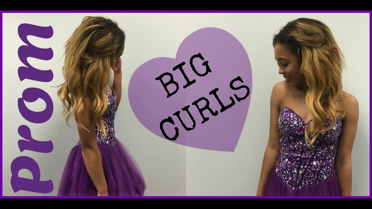 Easy Prom Hairstyle | Big Loose Curls - YouTube