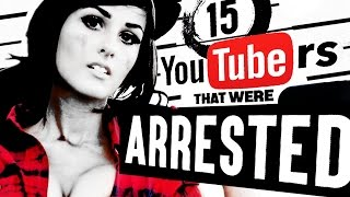 15 YouTubers That Were Arrested