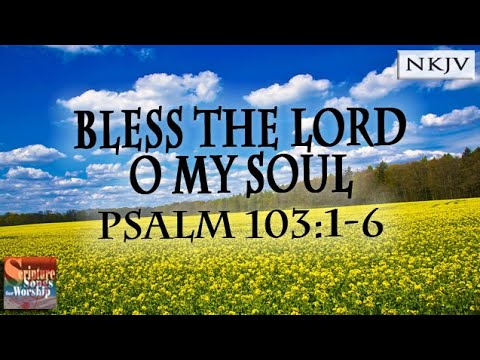 Psalm 103:16 Song Bless the LORD, O My Soul Esther Mui