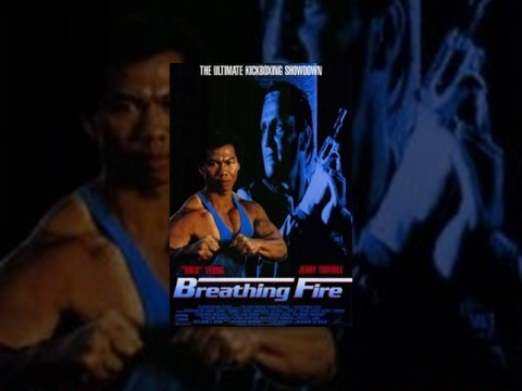 Breathing Fire  Martial Arts Movie