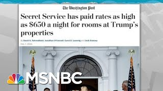 Secret Service Skipping Reports On Payment To Trump Resorts: WaPo | Rachel Maddow | MSNBC