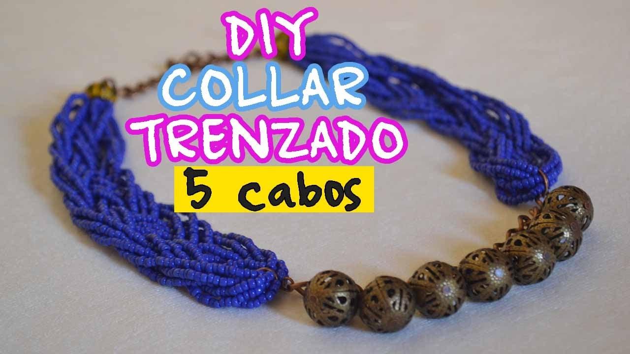e6e970b3f9b2 DIY - Collar Trenzado 5 Cabos - Bisuteria - Collares en Mostacilla Paso a  Paso