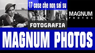Agenzia fotografica Magnum - 17 cose che non sai