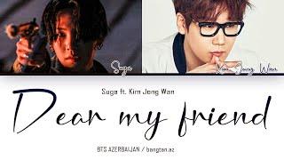 Baixar [AZE] Agust D - Dear My Friend (ft. Kim Jong Wan)