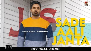 Sade Aali Janta (Jaspreet Sangha) Mp3 Song Download