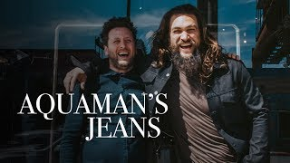 Aquaman's jeans...watch me take my pants off!