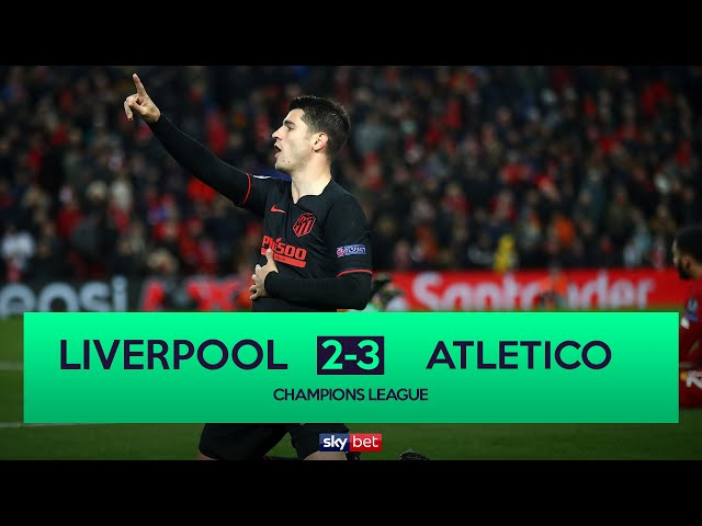 Liverpool 2-3 Atletico Madrid (2-4) | Llorente and Morata dump Champions League holders out