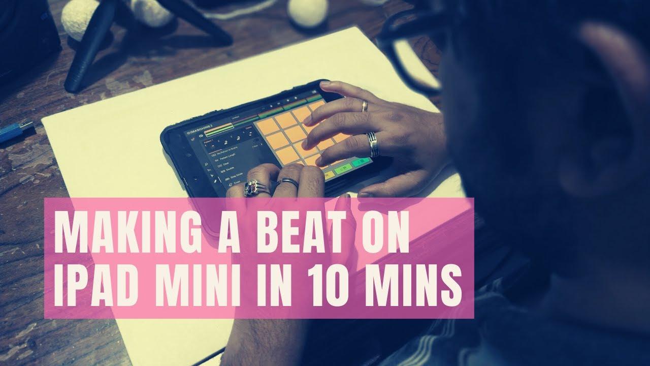 Making a beat on my iPad Mini