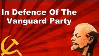 In Defence Of The Vanguard Party