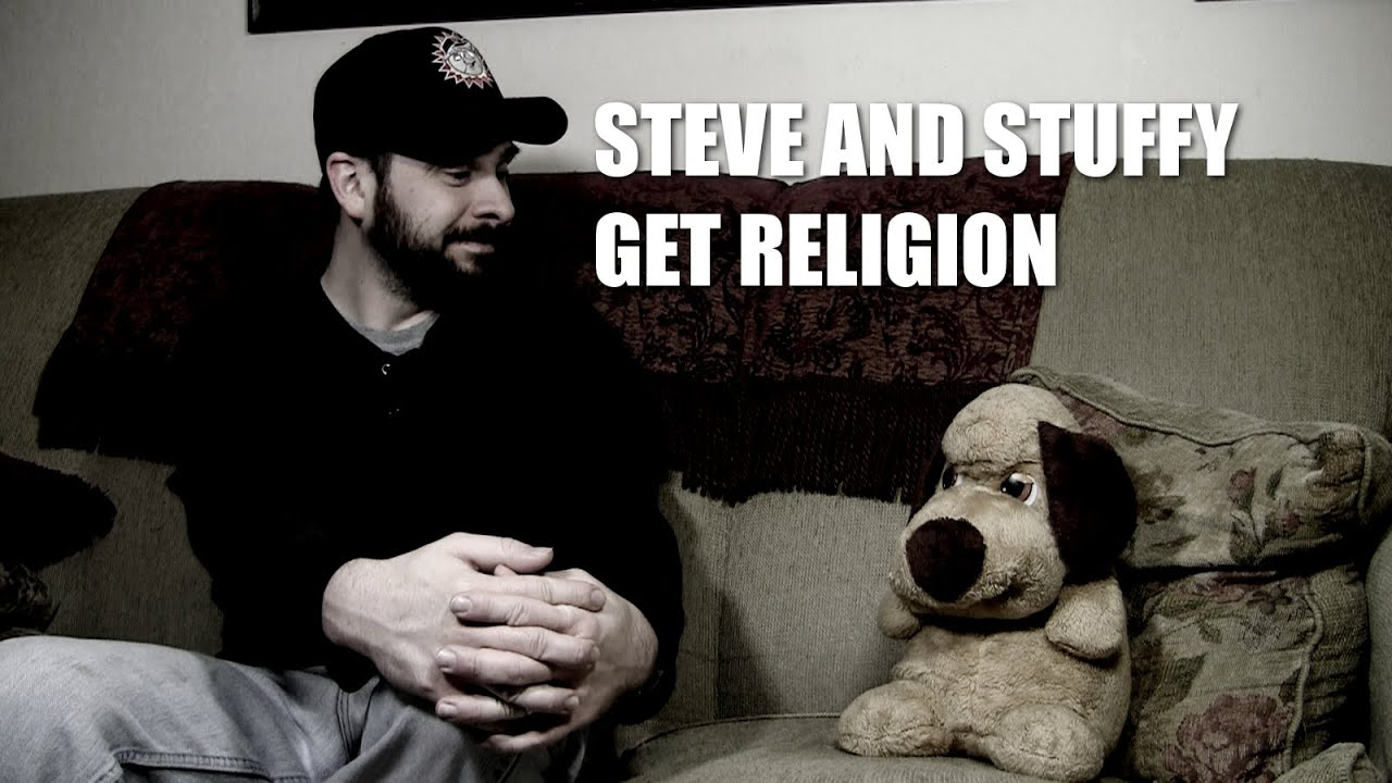 Steve and Stuffy Get Religion - YouTube
