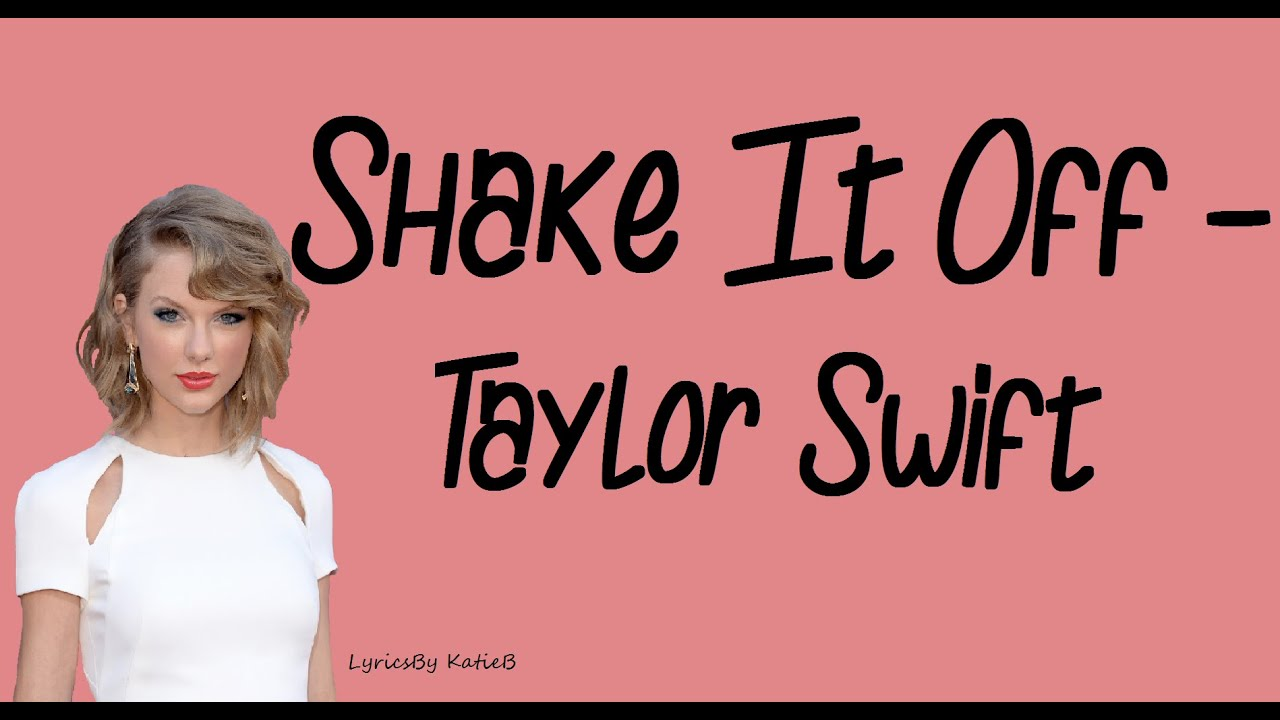 shake it off with lyrics taylor swift youtube