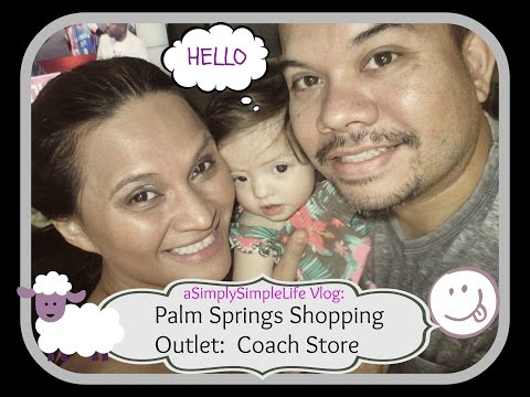 Palm Springs Shopping Outlet: Coach Store - - aSimplySimpleLife