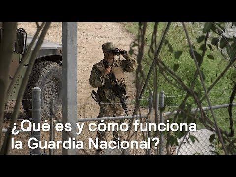 ¿Qué es y cómo funciona la Guardia Nacional? - Foro Global