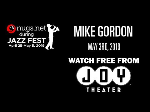 Mike Gordon - 5/3/19 - Live From Joy Theater in New Orleans!