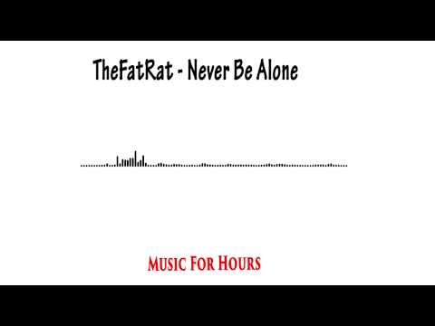 TheFatRat - Never Be Alone [10 hour]