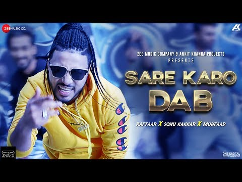 Mix - Sare Karo Dab - Official Music Video | Zero To Infinity | Raftaar | Sonu Kakkar | Muhfaad