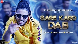 Sare Karo Dab - Official Music Video | Zero To Infinity | Raftaar | Sonu Kakkar | Muhfaad