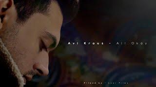 Avi Kraus - All Okay [Official Music Video]