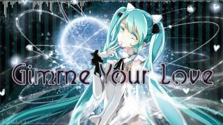 【Hatsune Miku】Gimme Your Love【Original】