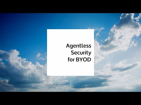 Agentless Security for BYOD